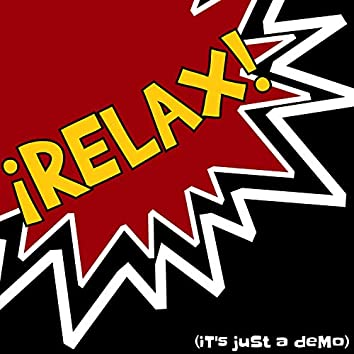 Relax! It's Just a Demo