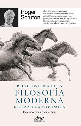 Breve historia de la filosofía moderna: De Descartes a Wittgenstein (Ariel Filosofía) PDF EPUB Gratis descargar completo