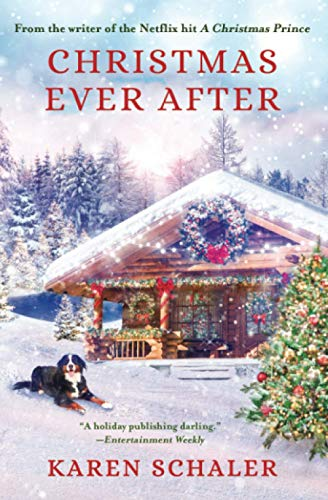 Christmas Ever After: A Heartfelt Holiday Romance from Writer of Netflix's A Christmas Prince