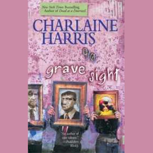 Grave Sight: Harper Connelly Mysteries, Book 1