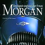 Morgan - Une légende anglaise à 3 et 4 roues de Constantin Parvulesco