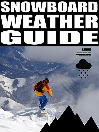 Snowboard Weather Guide
