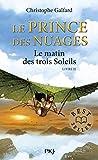 Le prince des nuages - tome 2 le matin des trois soleils - vol02 (Pocket Jeunesse)
