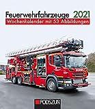 Feuerwehrfahrzeuge 2021: Wochenkalender mit 53 Fotografien