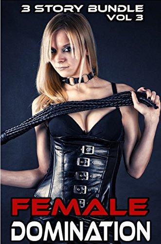 Female Domination - 3 story bundle - Volume 3 (Female Domination Bundle Series) (English Edition)