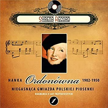 Hanka Ordonowna Niegasnaca gwiazda polskiej piosenki (Syrena Record Nagrania z lat trzydziestych)