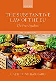 The Substantive Law of the EU: The Four Freedoms - Catherine Barnard