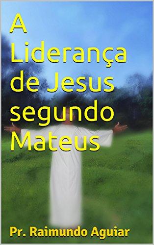 A Liderança de Jesus segundo Mateus