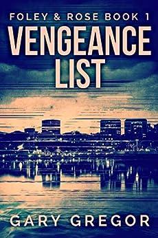 Vengeance List (Foley & Rose Book 1) by [Gary Gregor]