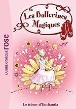 Les ballerines magiques 25 - Le trésor d'Enchantia de Darcey Bussell