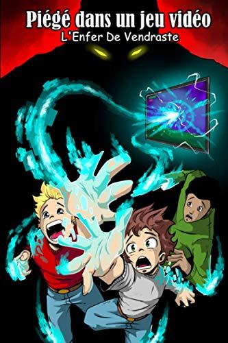 Piégé dans un jeu vidéo: L'Enfer De Vendraste