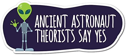 Ancient Astronaut Theorists Say Yes to Aliens Sticker Decal Area 51 Space Funny