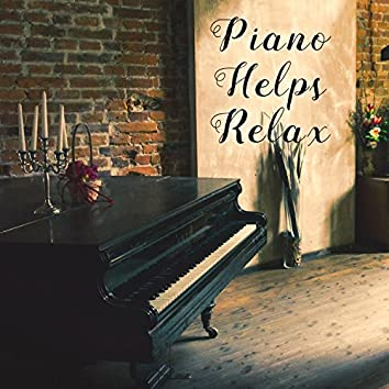 Piano Helps Relax – Anti Stress Jazz, Calm Down, Peaceful Piano Music, Chilled Jazz, Calm Vibes