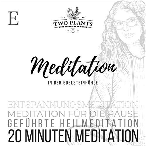 Meditation In der Edelsteinhöhle - Meditation E - 20 Minuten Meditation Titelbild
