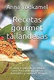 Recetas gourmet tailandesas: El sabor exótico de la comida sana. Para principiantes y avanzados y cualquier dieta