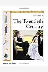 The Twentieth Century (History of Fashion and Costume Book 8) Kindle Edition