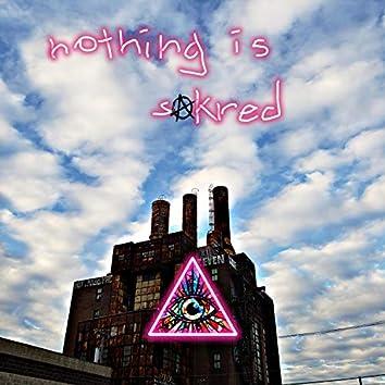Nothing Is Sakred