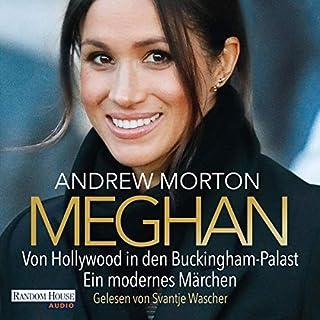 Meghan     Von Hollywood in den Buckingham-Palast. Ein modernes Märchen              Autor:                                                                                                                                 Andrew Morton                               Sprecher:                                                                                                                                 Svantje Wascher                      Spieldauer: 9 Std. und 1 Min.     43 Bewertungen     Gesamt 4,3