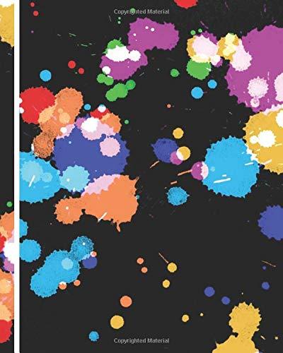Crazy Paint Notebook: Crazy Paint Notebook/ Paint Splatter Custom Made Illustration/ For Her For Him