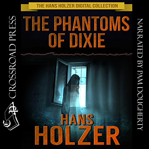 The Phantoms of Dixie Audiobook By Hans Holzer cover art