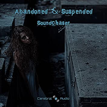 Abandoned & Suspended