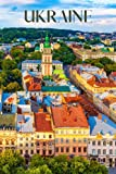 Ukraine: Ukraine travel notebook journal, 100 pages, includes proverbs and expressions in Ukrainian, a perfect Ukraine gift or to write your own Ukraine travel guide.
