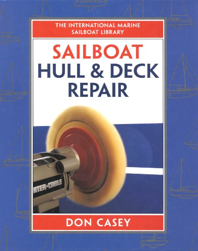 Sailboat Hull and Deck Repair (IM Sailboat Library) (English Edition)