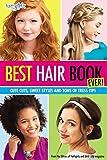 Best Hair Book Ever!: Cute Cuts, Sweet Styles...