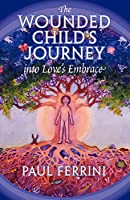 The Circle of Atonement: The Wounded Child's Journey into Love's Embrace