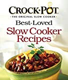 Crock-Pot Best-Loved Slow Cooker Recipes