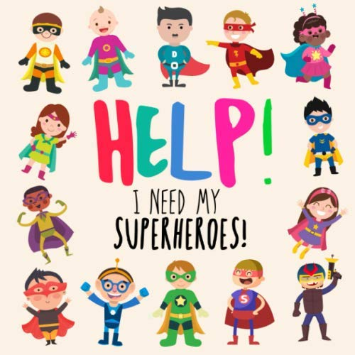 Help! I Need My Superheroes!: A Fun Where's Wally Style Book for 2-4 Year Olds