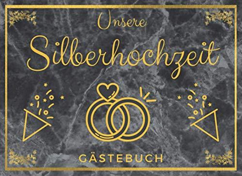 Unsere Silberhochzeit - Gästebuch: Erinnerungsbuch zum Eintragen als Fotoalbum und Gästebuch | Schönes Geschenk zur silbernen Hochzeit | 108 Seiten