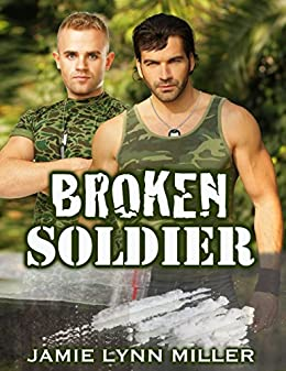 Broken Soldier by [Jamie Lynn Miller]