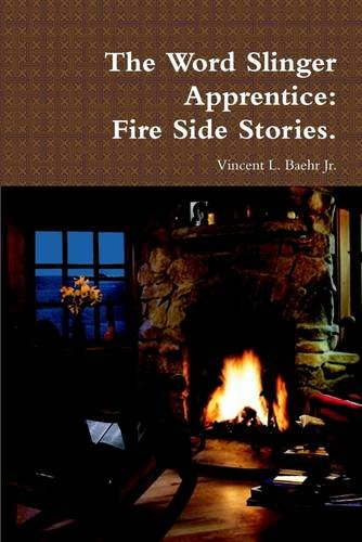 The Word Slinger Apprentice: Fire Side Stories