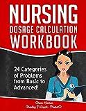 Nursing Dosage Calculation Workbook: 24...