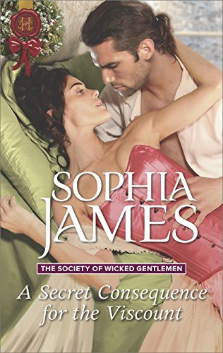 A Secret Consequence for the Viscount: A Regency Historical Romance (The Society of Wicked Gentlemen Book 4) (English Edition)