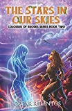 The Stars in Our Skies: Book 2 (Colossus of Rhodes Series)