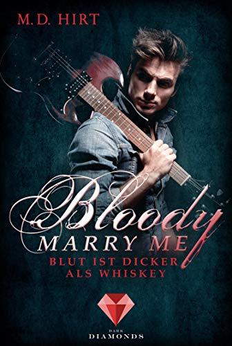 Bloody Marry Me 1: Blut ist dicker als Whiskey: Vampir-Liebesroman