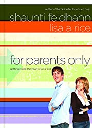 10 Great Books for Christian Parents - For Parents Only by Shaunti Feldhahn and Lisa A. Rice