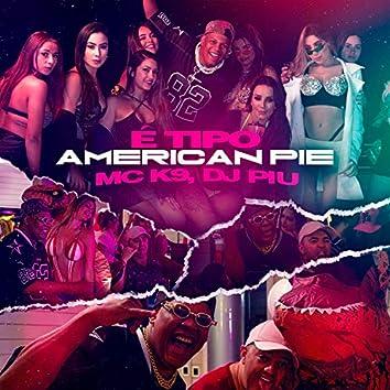 É Tipo American Pie