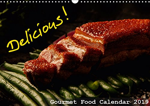 Delicious - Gourmet Food Calendar 2019 / UK-Version 2019: Delicate food photographies which will cause appetite. Enjoy your meal! (Calvendo Food)