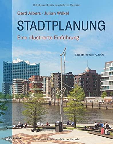 Stadtplanung. Eine illustrierte Einführung. Praxis und Theorie der städtebaulichen Planung. Handbuch für Studenten, Stadtplaner, Architekten und Fachleuten aus der Verwaltung.
