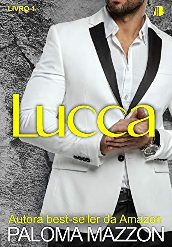 Lucca: Série Irmãos Lazzari por [Paloma Mazzon, Cristiane Saavedra, Flavio Francisco, AllBook Editora]