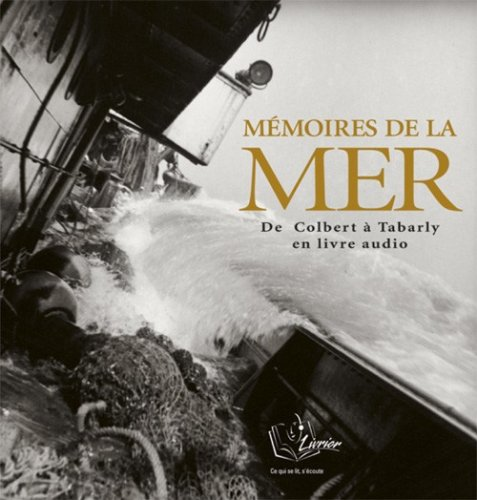 Memoires de la Mer - Colbert a Tabarly en Livre Audio