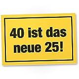DankeDir! 40 ist das Neue 25- Kunststoff Schild, Geschenk