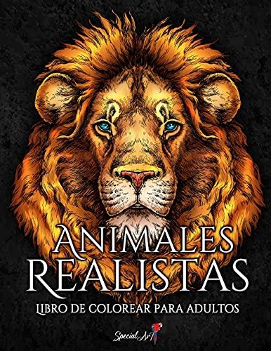 Animales Realistas: Un Libro para Colorear para Adultos con Hermosas Ilustraciones de Leones, Tigres, Lobos, Koalas, Loros, Perros, Gatos y mucho más