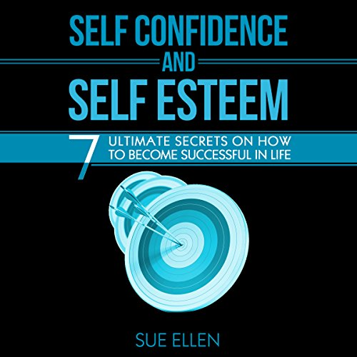 Self Confidence and Self Esteem audiobook cover art