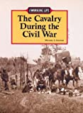 Calvary During the Civil War (Working Life)