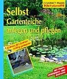 Selbst Gartenteiche anlegen und pflegen (Compact-Praxis 'do it yourself')