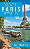Essential Paris Travel Tips:...